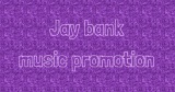Jay Bank Music Promotion