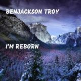 I'm Reborn (album by Benjackson Troy)