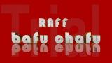 Raff BafuChafu@epistrokebizz records