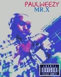 Paulweezy Mr.X