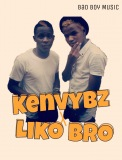 Kenvybz X Liko Bro [BadBoy Muzik]