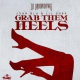 Grab Them Heels (feat. John Blu & Lil Durk)