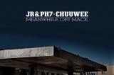 JR & PH7 & Chuuwee