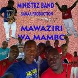 MINISTERZ BAND...MAWAZIRI WA MAMBO