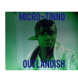 MICRO-TINNO OUTLANDISH