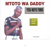 MTOTO WA DADDY