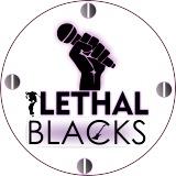 Lethal Blacks