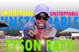 TYSON RAYY - UNSTOPPABLE