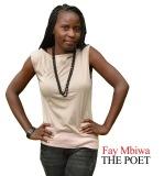 Fay Mbiwa the Poet