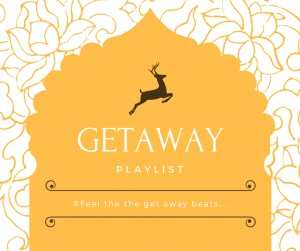 GetAway Playlist
