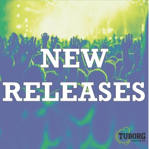New Releases - Hot Tuborg Tunes