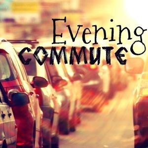 Evening Commute Playlist*