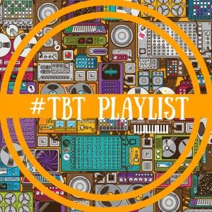 #TBT Playlist