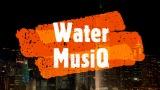 Water MusiQ