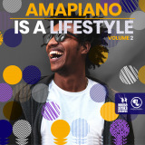 Various Artists_Amapiano Is A Lifestyle Vol 2
