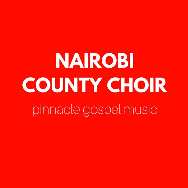 Nairobi County Choir Music - Free MP3 Download or Listen