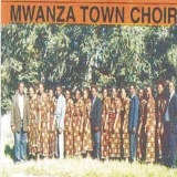 Mwanza Town Choir (Tamasha Records)