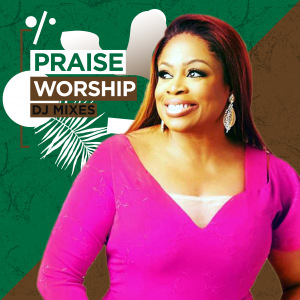 Praise and Worship Mixes