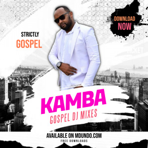 KAMBA Gospel Mixes'