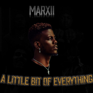 Marxii - A LITTLE BIT OF EVERYTHING