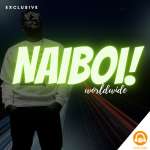 Naiboi Worldwide Exclusive