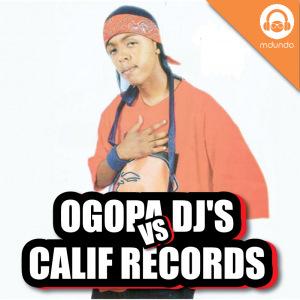 Ogopa Vs Calif Records