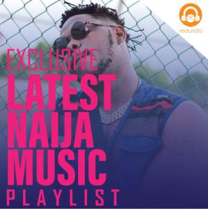 Latest Naija Playlist 2021