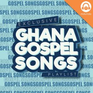 Ghana Gospel Songs