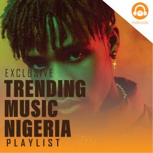 Nigerian Trending Songs 2021