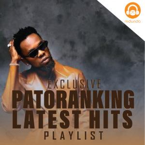 Top Patoranking Songs 2021