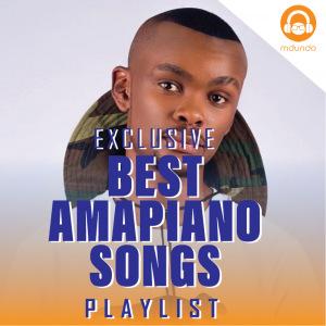 Best Amapiano Songs