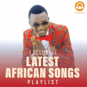 Latest African Songs