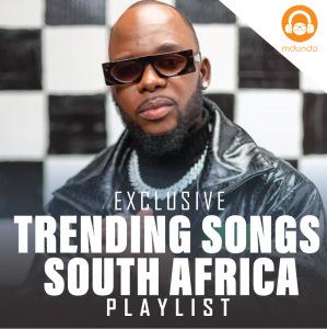 Trending Songs South Africa
