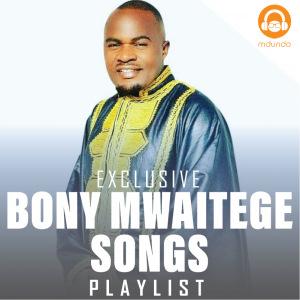 Bony Mwaitege songs
