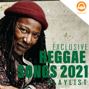 Reggae Songs 2021