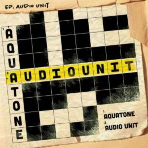 Aquatone - Audio Unit EP