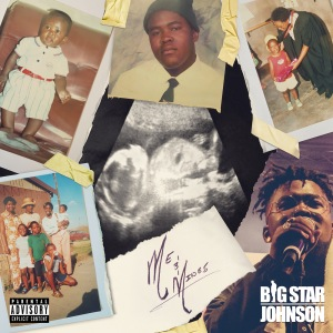 Me & Mines - BigStar Johnson (Full Album)
