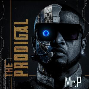 Mr P - The Prodigal Full Album
